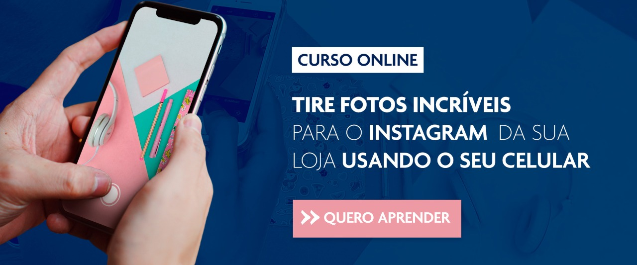 Tire fotos incríveis para o instagram da sua loja usando o seu celular